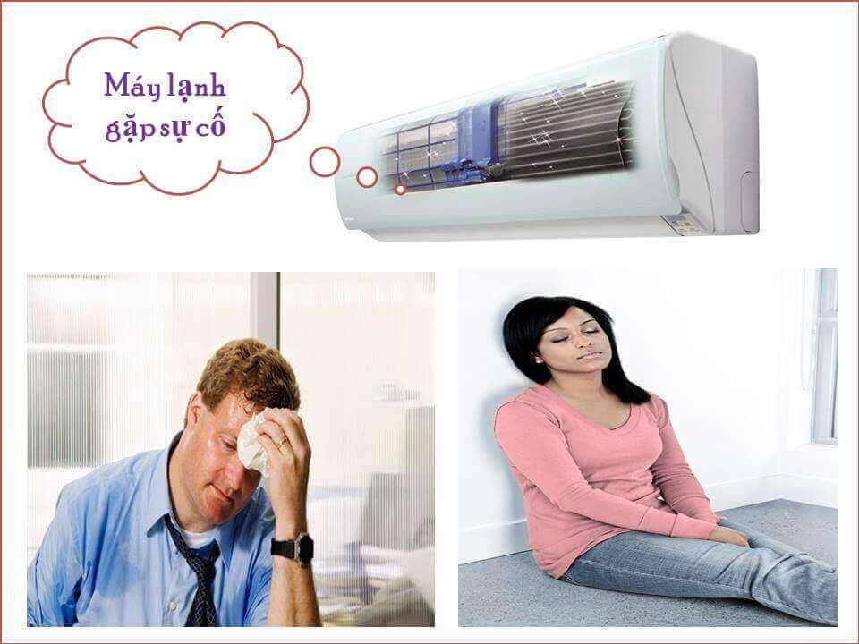 Máy lạnh gặp sự cố sẽ ảnh hưởng đến cuộc sống cũng như công việc của mọi người