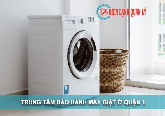 trung tâm bảo hành máy giặt ở quận 1