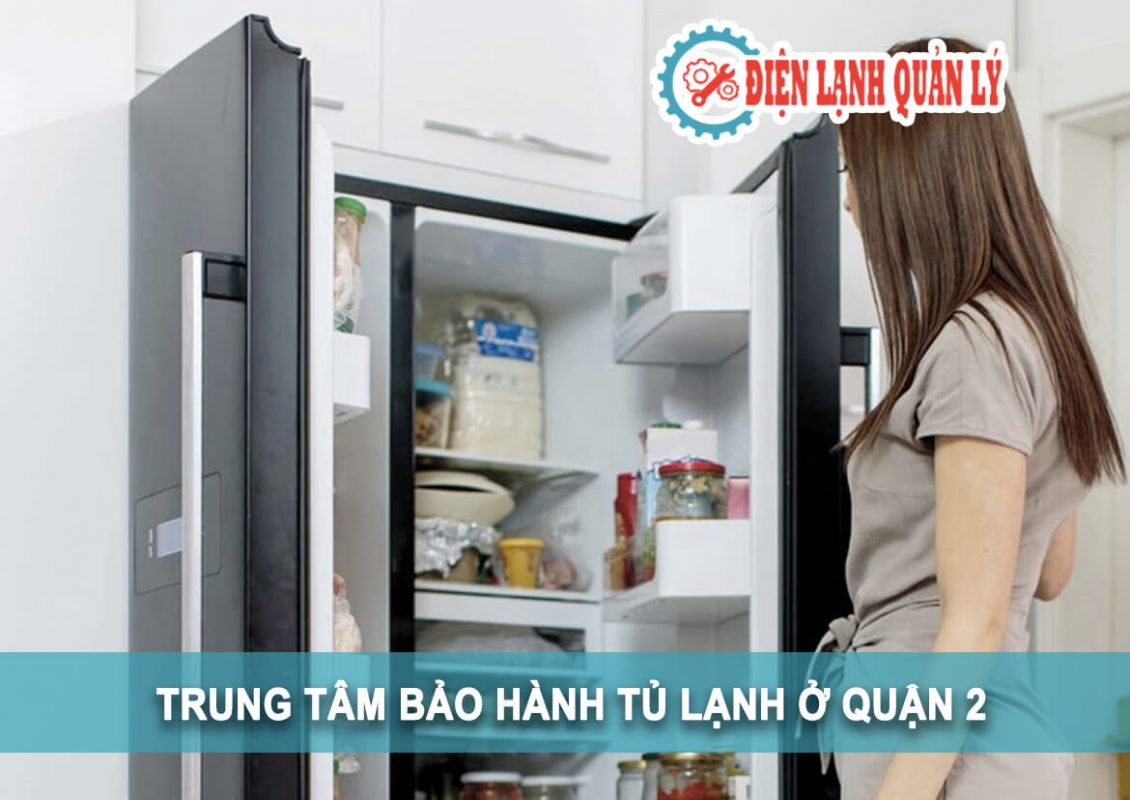 trung tâm bảo hành tủ lạnh ở quận 2